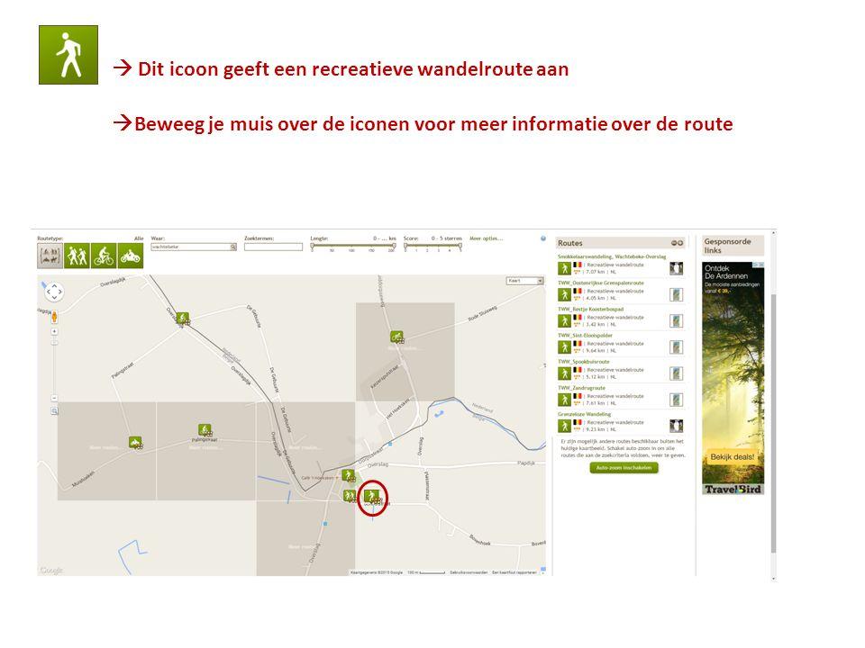  Beweeg je muis over de iconen voor meer informatie over de route  Dit icoon geeft een recreatieve wandelroute aan
