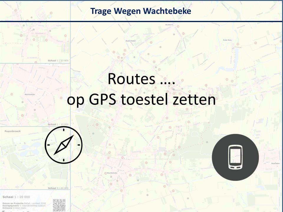 Routes …. op GPS toestel zetten Trage Wegen Wachtebeke