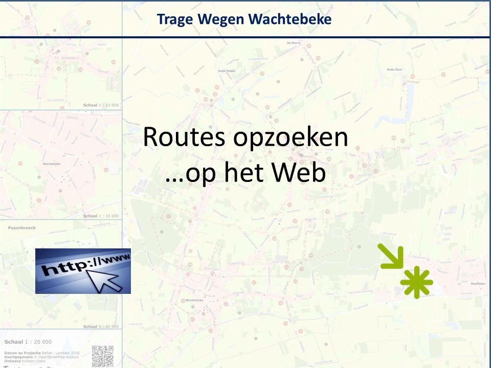 Routes opzoeken …op het Web Trage Wegen Wachtebeke