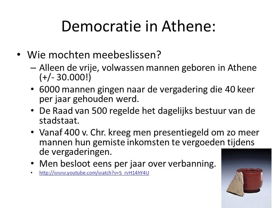 Democratie in Athene: Wie mochten meebeslissen? – Alleen de vrije, volwassen mannen geboren in Athene (+/- 30.000!) 6000 mannen gingen naar de vergade