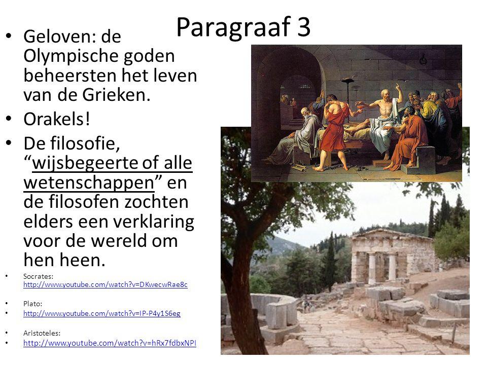 """Paragraaf 3 Geloven: de Olympische goden beheersten het leven van de Grieken. Orakels! De filosofie, """"wijsbegeerte of alle wetenschappen"""" en de filoso"""