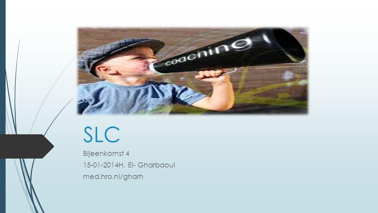 SLC Bijeenkomst 4 15-01-2014H. El- Gharbaoui med.hro.nl/gharh