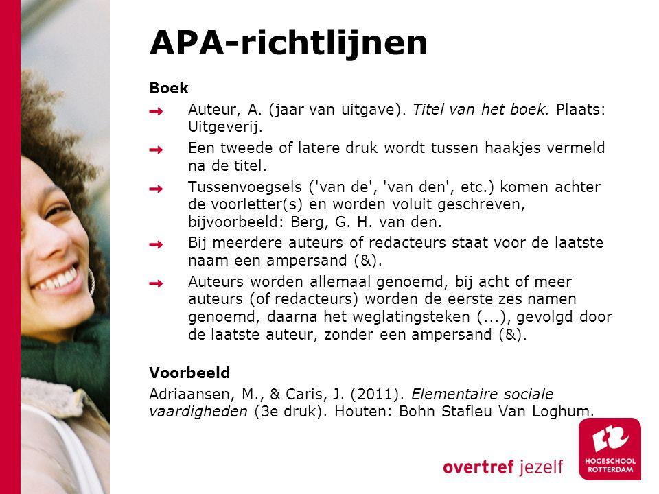Boek Auteur, A.(jaar van uitgave). Titel van het boek.