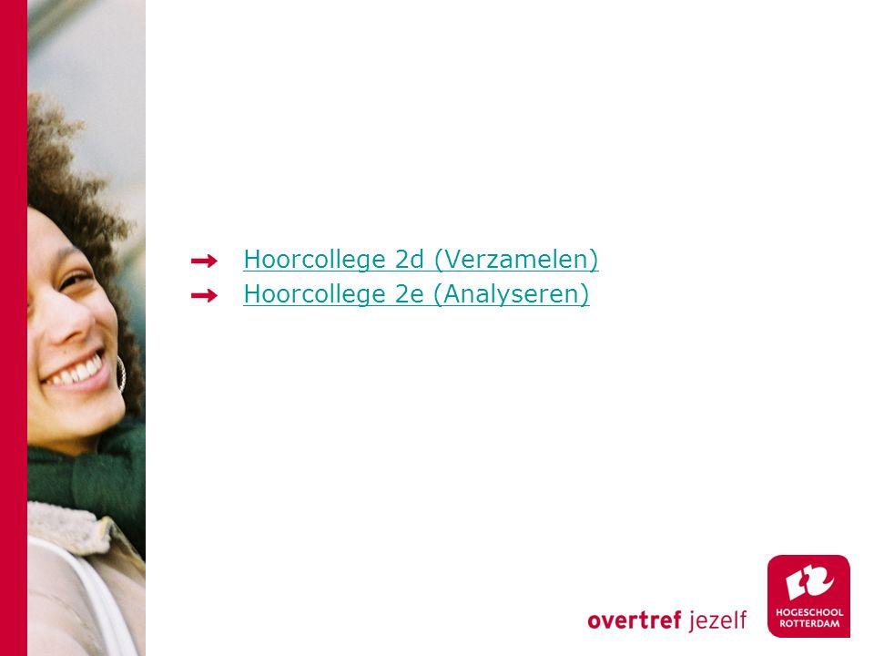 Hoorcollege 2d (Verzamelen) Hoorcollege 2e (Analyseren)