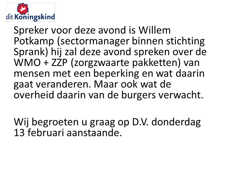 Spreker voor deze avond is Willem Potkamp (sectormanager binnen stichting Sprank) hij zal deze avond spreken over de WMO + ZZP (zorgzwaarte pakketten) van mensen met een beperking en wat daarin gaat veranderen.