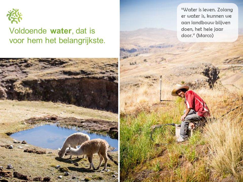 """Voldoende water, dat is voor hem het belangrijkste. """"Water is leven. Zolang er water is, kunnen we aan landbouw blijven doen, het hele jaar door."""" (Ma"""