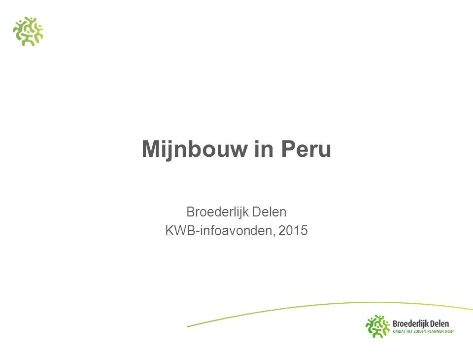 Mijnbouw in Peru Broederlijk Delen KWB-infoavonden, 2015