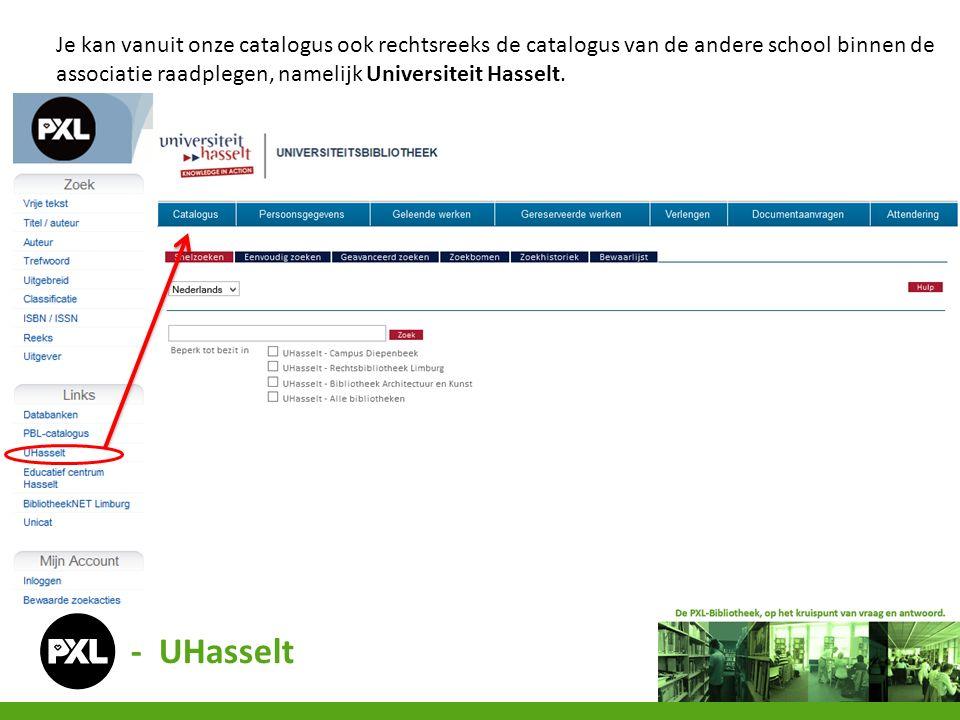 Je kan vanuit onze catalogus ook rechtsreeks de catalogus van de andere school binnen de associatie raadplegen, namelijk Universiteit Hasselt.