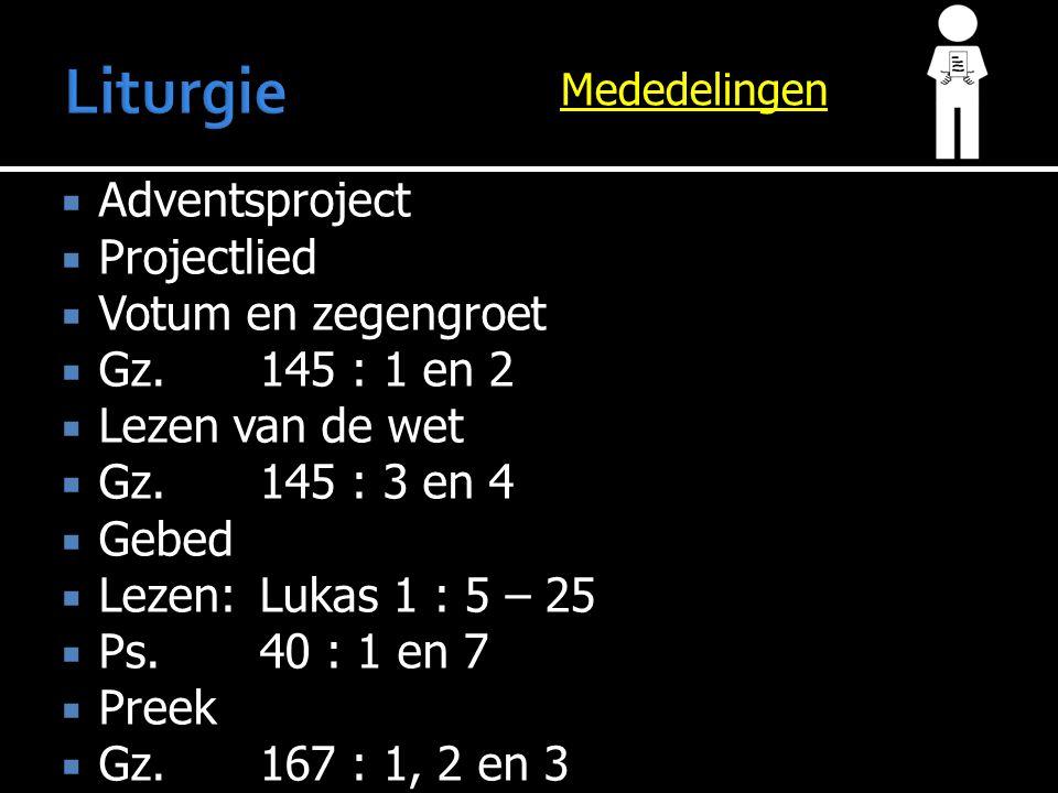 Mededelingen  Adventsproject  Projectlied  Votum en zegengroet  Gz.