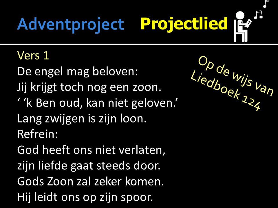 Projectlied Vers 1 De engel mag beloven: Jij krijgt toch nog een zoon.