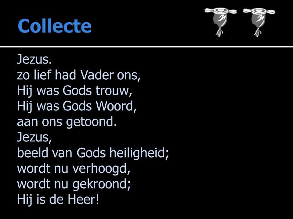 Jezus. zo lief had Vader ons, Hij was Gods trouw, Hij was Gods Woord, aan ons getoond.