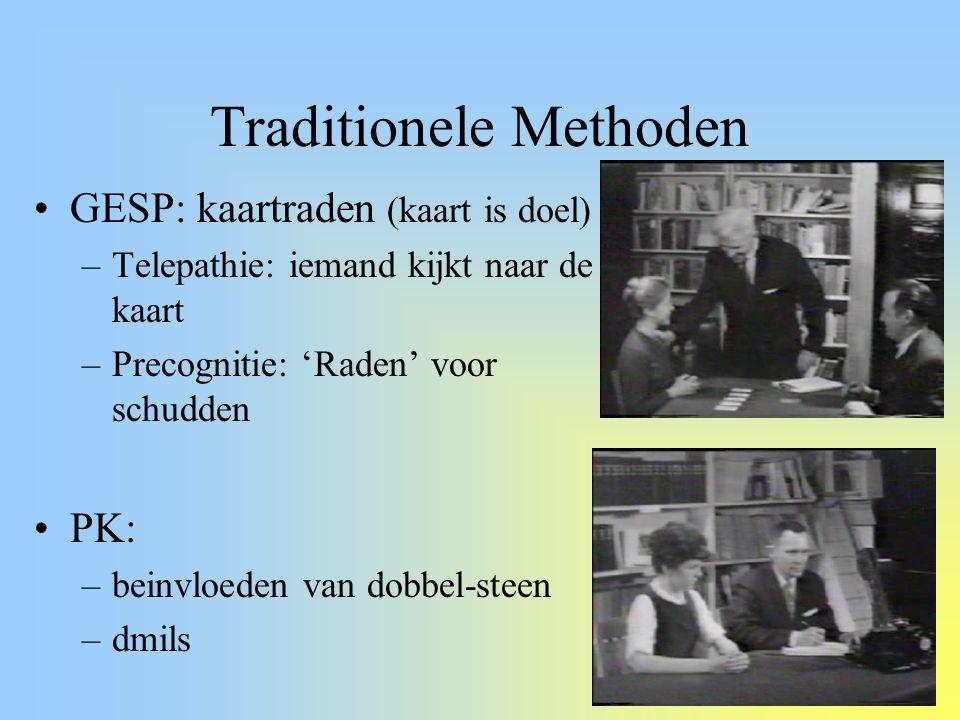 Traditionele Methoden GESP: kaartraden (kaart is doel) –Telepathie: iemand kijkt naar de kaart –Precognitie: 'Raden' voor schudden PK: –beinvloeden van dobbel-steen –dmils