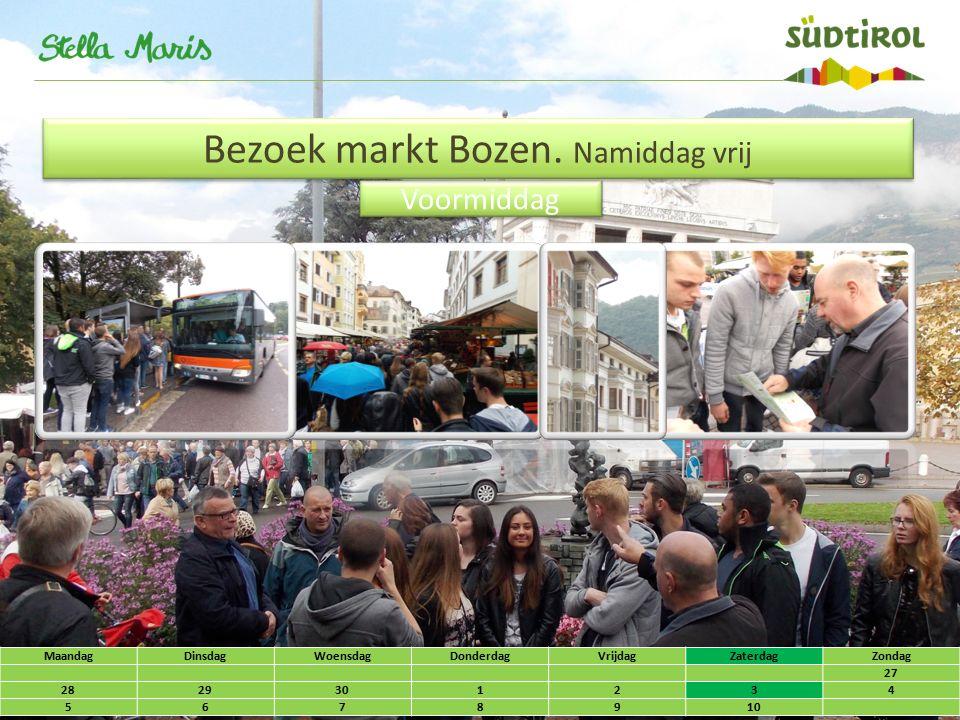 MaandagDinsdagWoensdagDonderdagVrijdagZaterdagZondag 27 2829301234 5678910 Voormiddag Bezoek markt Bozen.