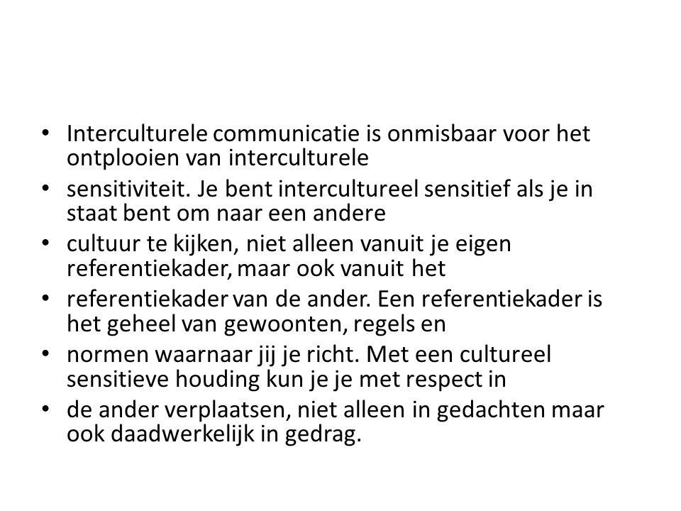 Interculturele communicatie is onmisbaar voor het ontplooien van interculturele sensitiviteit. Je bent intercultureel sensitief als je in staat bent o