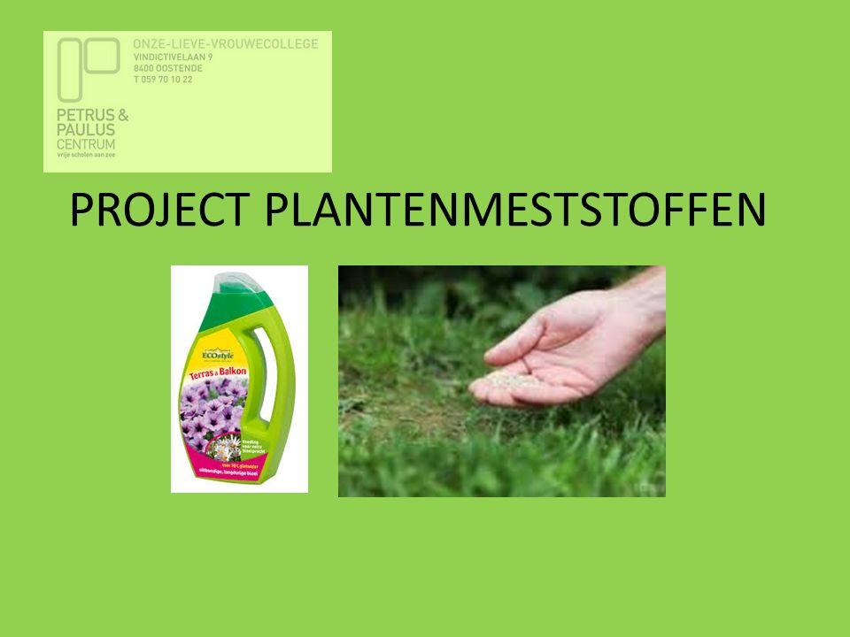 PROJECT PLANTENMESTSTOFFEN