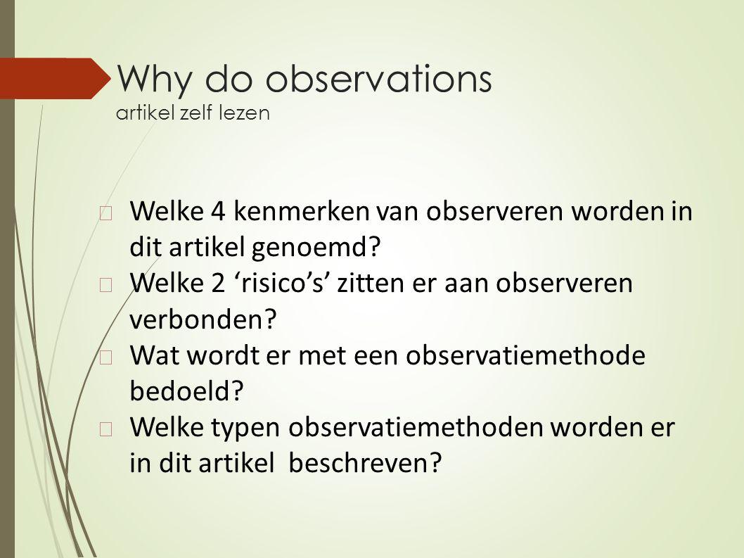 Why do observations artikel zelf lezen Welke 4 kenmerken van observeren worden in dit artikel genoemd? Welke 2 'risico's' zitten er aan observeren ver