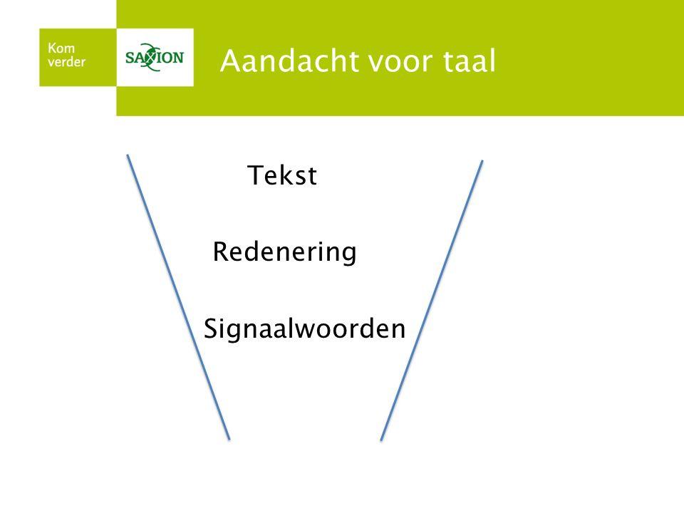 Aandacht voor taal Tekst Redenering Signaalwoorden