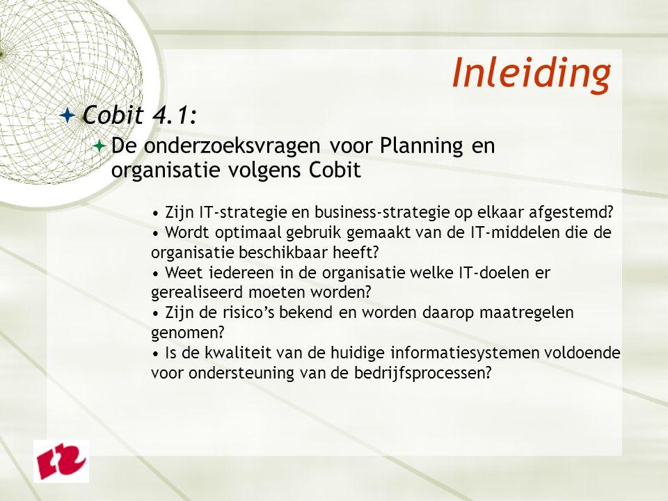 Inleiding  Cobit 4.1:  De onderzoeksvragen voor Verwerving en implementatie volgens Cobit Zijn de resultaten vanuit nieuwbouwprojecten of aankoop zodanig dat deze de vooraf gestelde wensen vanuit de bedrijfsvoering inderdaad afdekken.