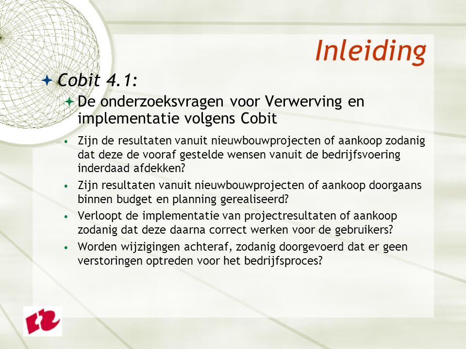 Inleiding  Cobit 4.1:  De doelstellingen voor Levering, beheer en ondersteuning Worden IT-diensten geleverd conform door de bedrijfsvoering gestelde prioriteiten.
