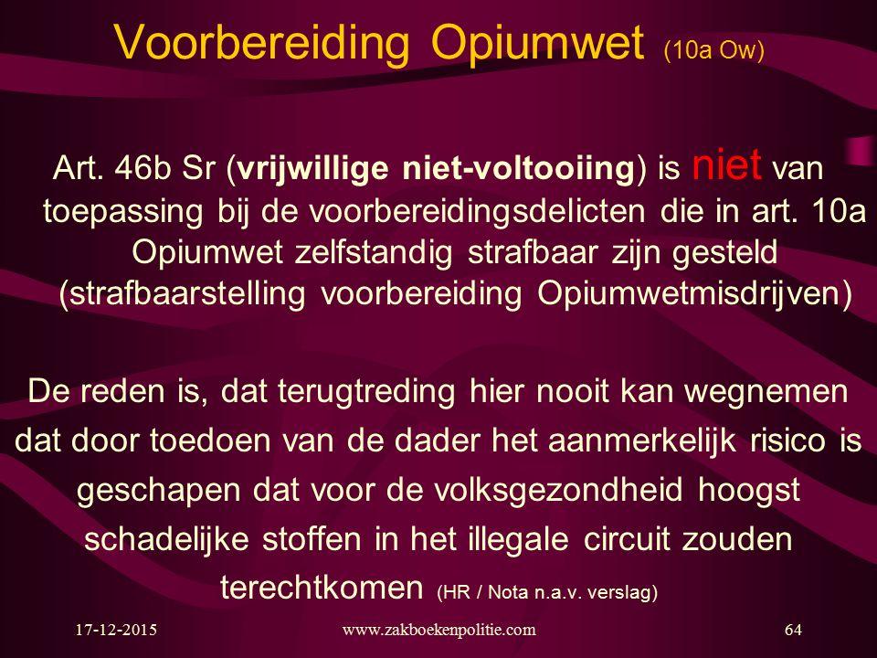 17-12-2015www.zakboekenpolitie.com64 Voorbereiding Opiumwet (10a Ow) Art.