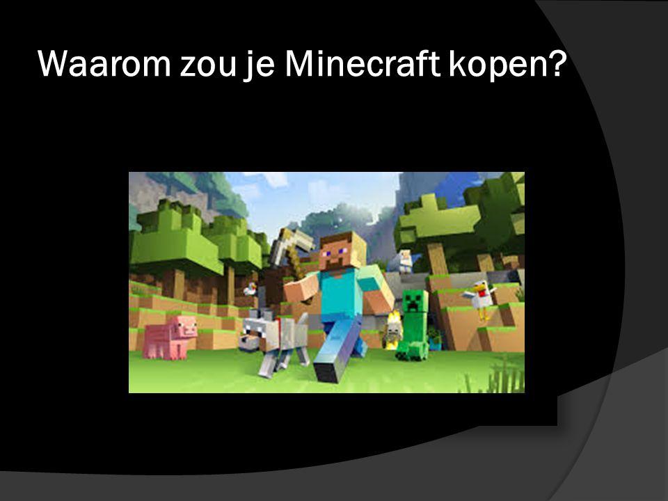 Waarom zou je Minecraft kopen?
