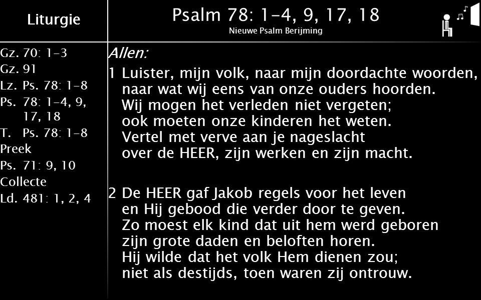 Gz.70: 1-3 Gz.91 Lz.Ps. 78: 1-8 Ps.78: 1-4, 9, 17, 18 T.Ps.