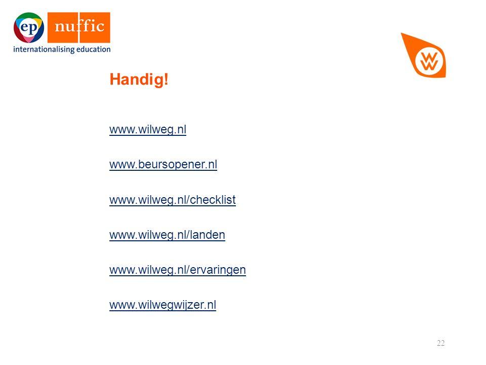 22 www.wilweg.nl www.beursopener.nl www.wilweg.nl/checklist www.wilweg.nl/landen www.wilweg.nl/ervaringen www.wilwegwijzer.nl Handig!