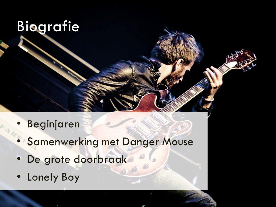 Biografie Beginjaren Samenwerking met Danger Mouse De grote doorbraak Lonely Boy