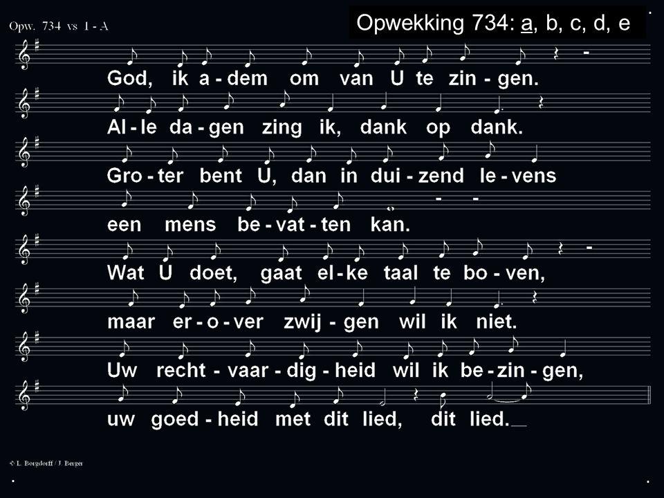... Opwekking 734: a, b, c, d, e