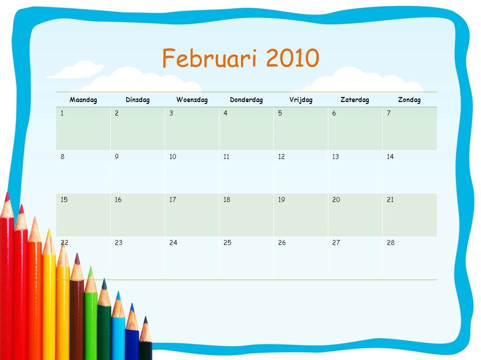 Februari 2010 MaandagDinsdagWoensdagDonderdagVrijdagZaterdagZondag 1234567 891011121314 15161718192021 22232425262728