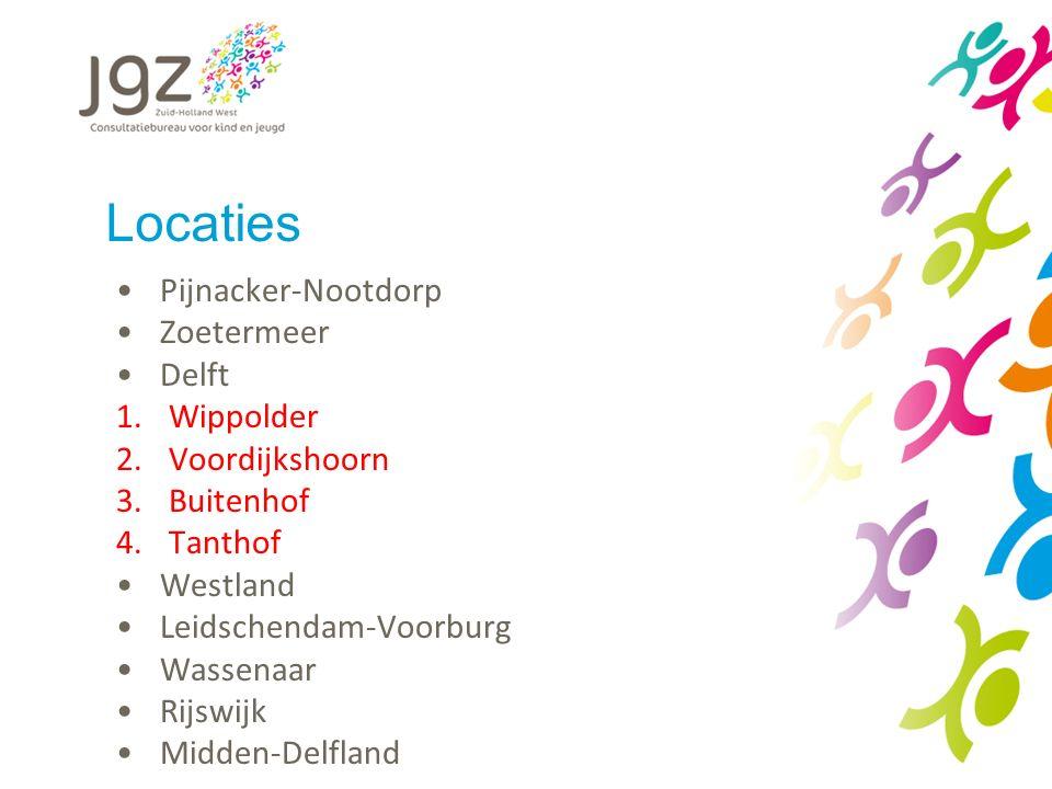 Locaties Pijnacker-Nootdorp Zoetermeer Delft 1.Wippolder 2.Voordijkshoorn 3.Buitenhof 4.Tanthof Westland Leidschendam-Voorburg Wassenaar Rijswijk Midd