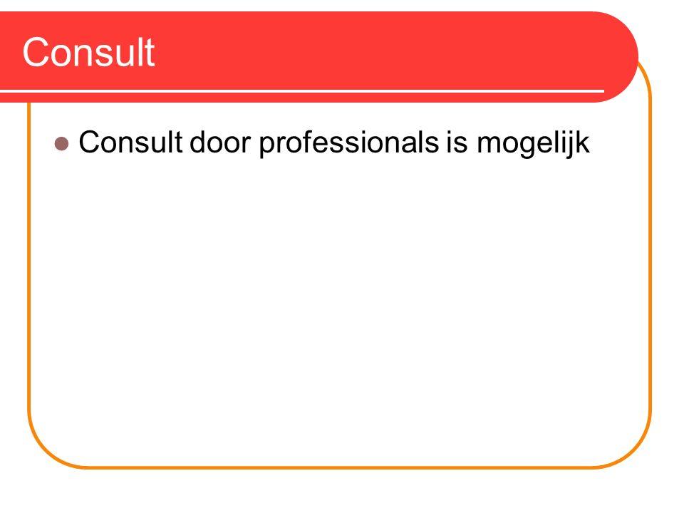 Consult Consult door professionals is mogelijk