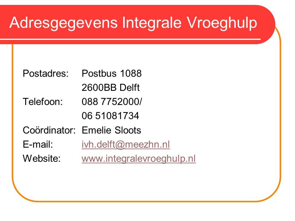 Adresgegevens Integrale Vroeghulp Postadres:Postbus 1088 2600BB Delft Telefoon: 088 7752000/ 06 51081734 Coördinator:Emelie Sloots E-mail:ivh.delft@me