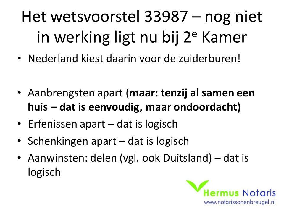 Het wetsvoorstel 33987 – nog niet in werking ligt nu bij 2 e Kamer Nederland kiest daarin voor de zuiderburen.