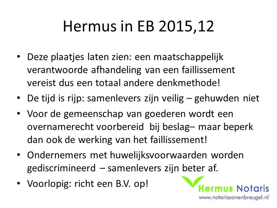 Hermus in EB 2015,12 Deze plaatjes laten zien: een maatschappelijk verantwoorde afhandeling van een faillissement vereist dus een totaal andere denkmethode.