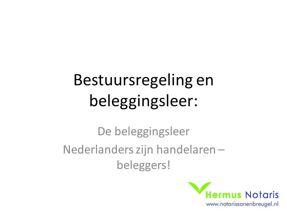 Bestuursregeling en beleggingsleer: De beleggingsleer Nederlanders zijn handelaren – beleggers!