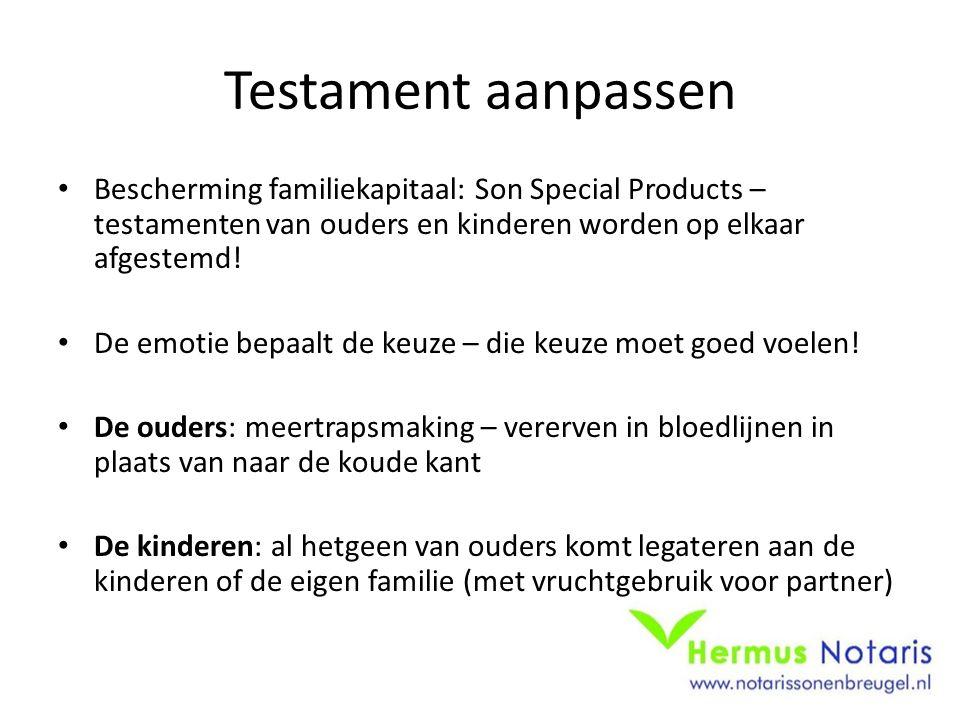 Testament aanpassen Bescherming familiekapitaal: Son Special Products – testamenten van ouders en kinderen worden op elkaar afgestemd.