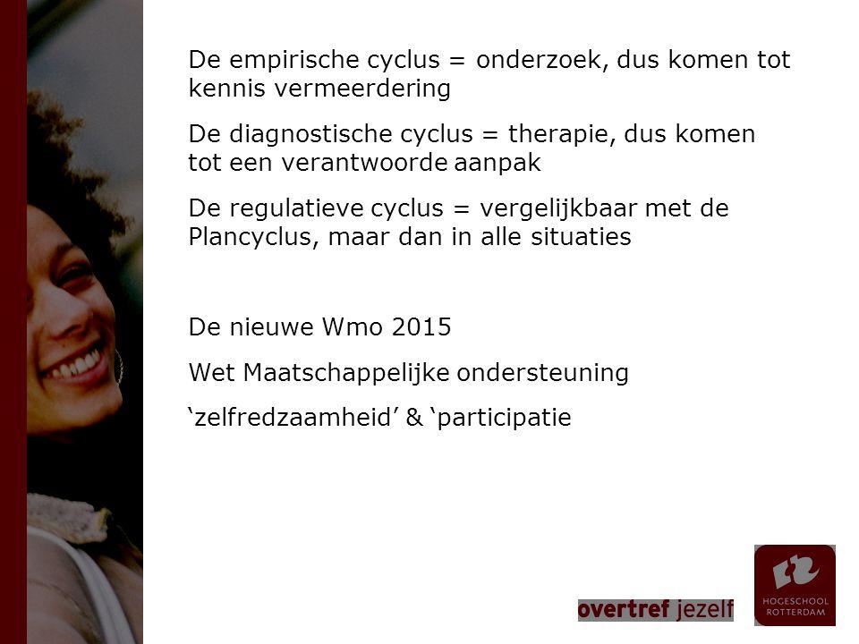 De empirische cyclus = onderzoek, dus komen tot kennis vermeerdering De diagnostische cyclus = therapie, dus komen tot een verantwoorde aanpak De regu