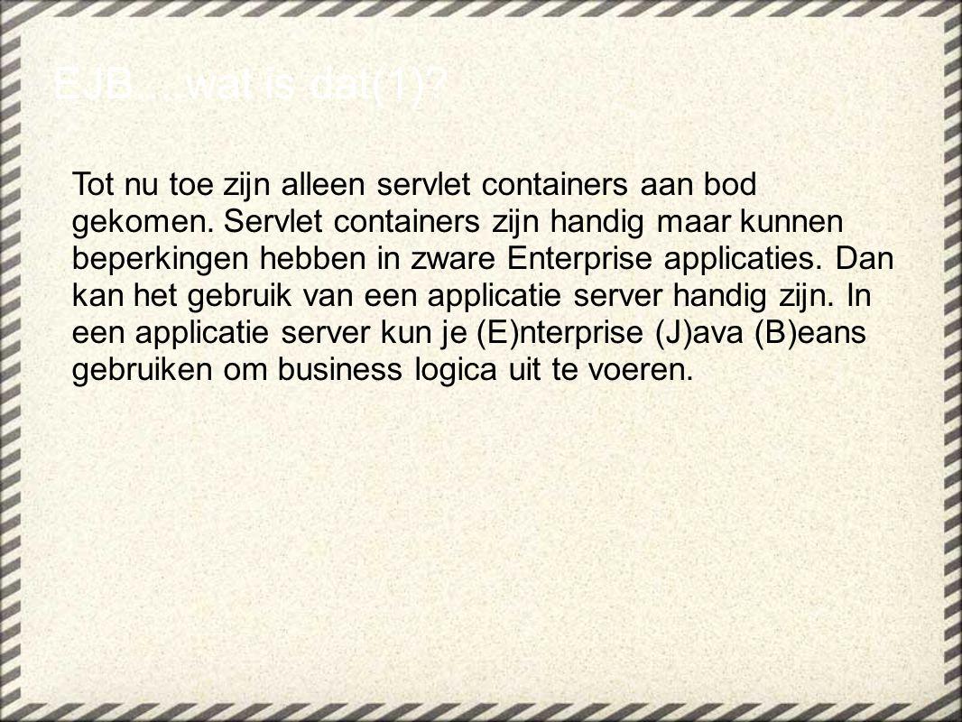 Tot nu toe zijn alleen servlet containers aan bod gekomen. Servlet containers zijn handig maar kunnen beperkingen hebben in zware Enterprise applicati