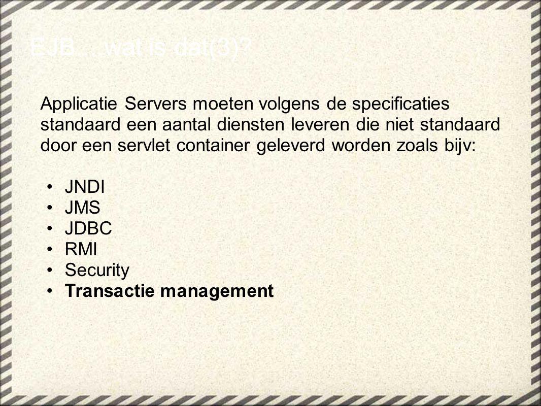 Applicatie Servers moeten volgens de specificaties standaard een aantal diensten leveren die niet standaard door een servlet container geleverd worden