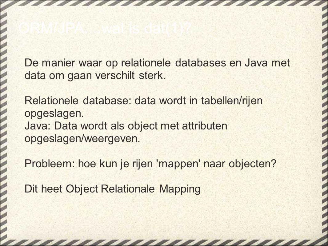 Zonder een mapping is het in Java lastig werken met bijv.