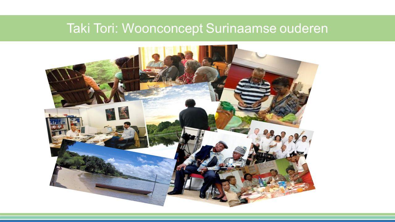 Taki Tori: woonconcept Surinaamse ouderen Taki Tori: Woonconcept Surinaamse ouderen