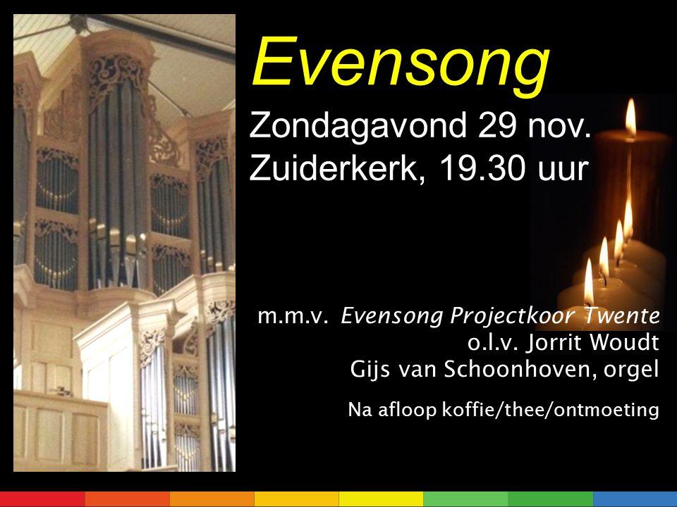 m.m.v. Evensong Projectkoor Twente o.l.v.
