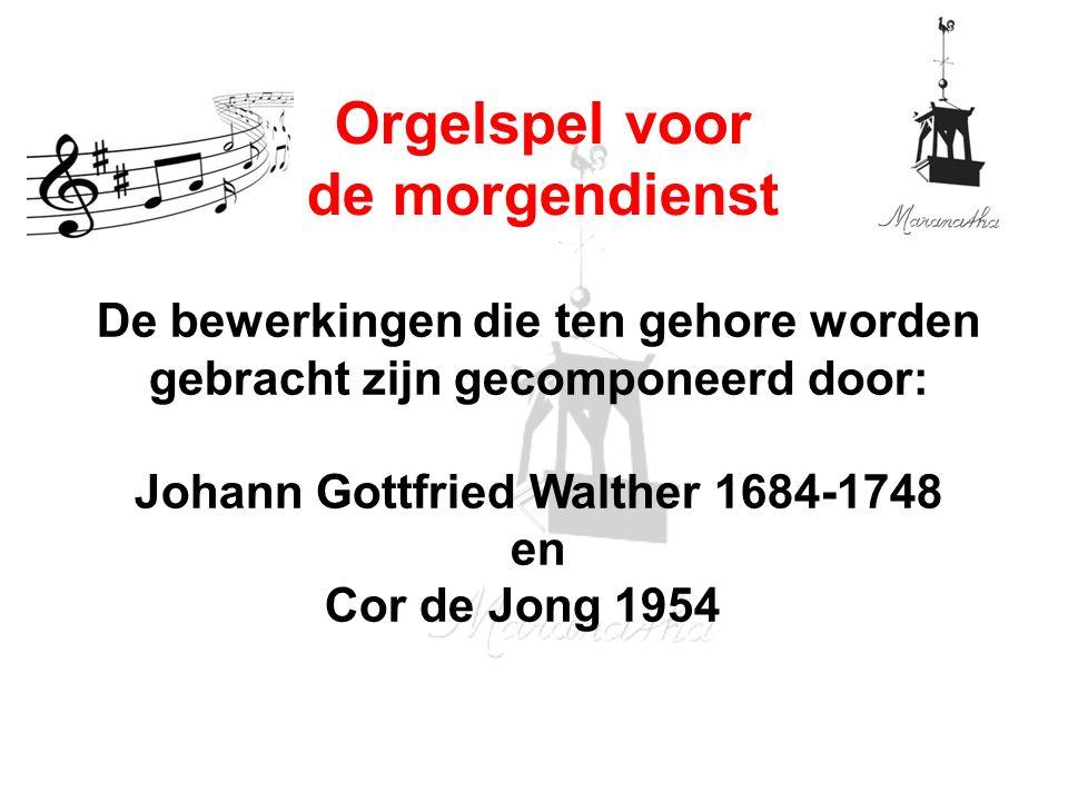 De bewerkingen die ten gehore worden gebracht zijn gecomponeerd door: Johann Gottfried Walther 1684-1748 en Cor de Jong 1954 Orgelspel voor de morgendienst