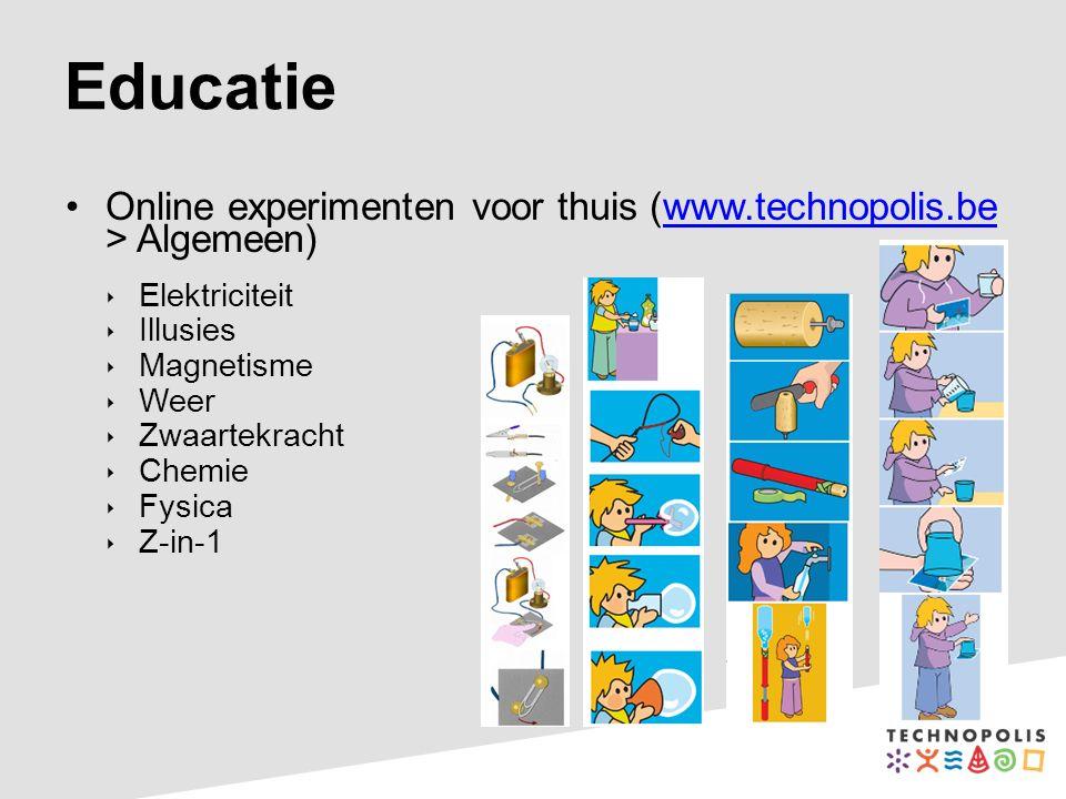 Educatie Online experimenten voor thuis (www.technopolis.be > Algemeen)www.technopolis.be  Elektriciteit  Illusies  Magnetisme  Weer  Zwaartekrac
