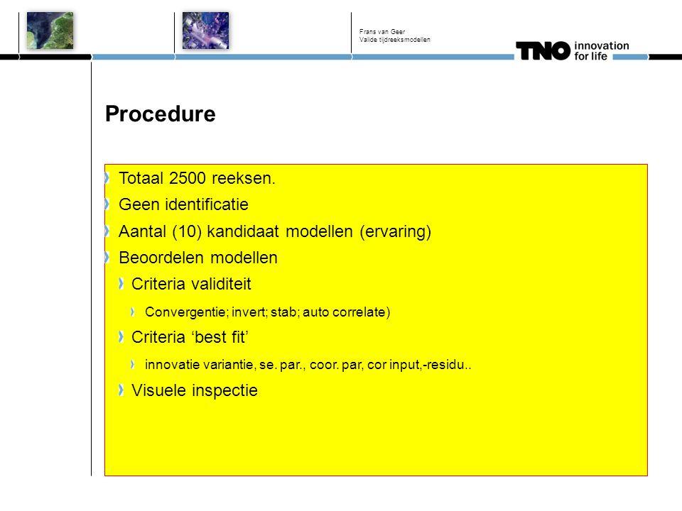 Procedure Totaal 2500 reeksen.