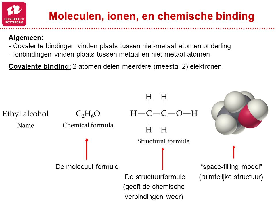 Algemeen: - Covalente bindingen vinden plaats tussen niet-metaal atomen onderling - Ionbindingen vinden plaats tussen metaal en niet-metaal atomen Cov