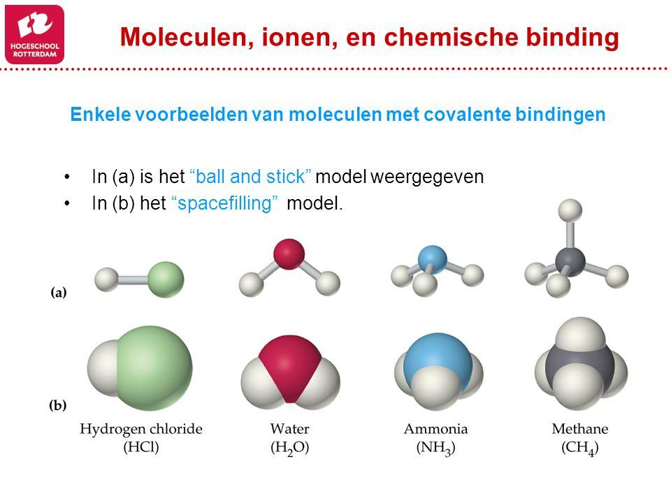 """Enkele voorbeelden van moleculen met covalente bindingen In (a) is het """"ball and stick"""" model weergegeven In (b) het """"spacefilling"""" model. Moleculen,"""