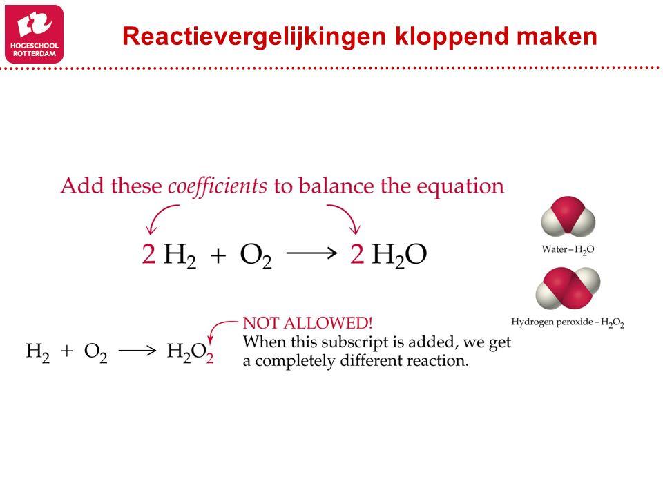 Reactievergelijkingen kloppend maken