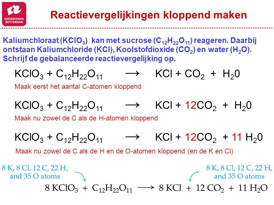 KClO 3 + C 12 H 22 O 11 → KCl + CO 2 + H 2 0 Maak eerst het aantal C-atomen kloppend KClO 3 + C 12 H 22 O 11 → KCl + 12CO 2 + H 2 0 Maak nu zowel de C als de H-atomen kloppend KClO 3 + C 12 H 22 O 11 → KCl + 12CO 2 + 11 H 2 0 Kaliumchloraat (KClO 3 ) kan met sucrose (C 12 H 22 O 11 ) reageren.